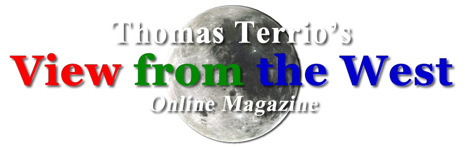 Thomas Terrio's View from the West Online Magazine Edition 151-July 2017